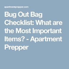 Bug Out Bag Checklist: What are the Most Important Items? - Apartment Prepper