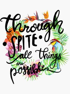 """""""Through Spite All Things Are Possible"""" Sticker by LaurenTheLyon"""