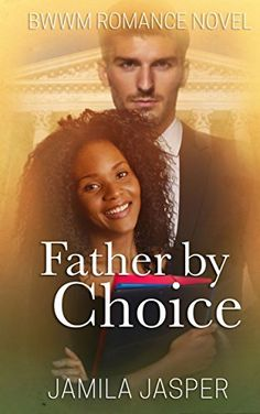 Inspirational BWWM Romance  A Real Father   Interracial Romance     Interracial pregnancy romance sample for people who love romantic stories  and are interested in contemporary romance novels with pregnancy