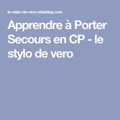 Apprendre à Porter Secours en CP - le stylo de vero