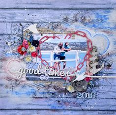 """""""Good Times""""       Hi there everyone!   Rachael with you to share my January inspiration.....   First up I created this mixed media layout..."""