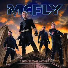 Kyle Whetter favourite album - McFly 'Above the noise' Country Wedding Music, Wedding Dj, Music Covers, Album Covers, Tom Fletcher, British Boys, New Bands, Best Songs