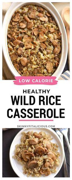 Healthy Wild Rice Casserole is a low calorie dinner recipe. #healthy #wild #rice #casserole #low #calorie #vegan #side #dish #lowcalorie #glutenfree #vegetarian Healthy Low Calorie Meals, Low Calorie Dinners, Healthy Eating Recipes, Low Calorie Recipes, Vegetarian Recipes, Vegetarian Casserole, Healthy Casserole Recipes, Rice Casserole, Chef Recipes