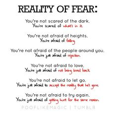 Reality of fear. all the things we are scared to say but what we know in our heart to be true.
