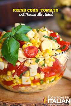Fresh Corn, Tomato and Mozzarella Salad #TSRISummer #Salad #freshvegetable from @SlowRoasted