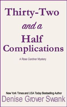 Thirty-Two and a Half Complications: Rose Gardner Mystery #5 by Denise Grover Swank,   Release date 6/24/14!!! CANNOT WAIT UNTIL JUNE 2014!!! :)))