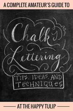 Chalk Lettering — Tips, Ideas, and Techniques [Part One] | The Happy Tulip.