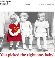 you picked the right one, baby! everyone loves a chi omega! :)