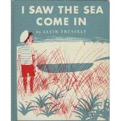 1954, I Saw The Sea Come In by Alvin Tresselt et al., http://www.amazon.com/dp/B000JWBZTO/ref=cm_sw_r_pi_dp_fKNXvb1MARF01