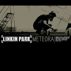Linkin Park - Meteora 2nd album all of the songs are awesome I love this Album Too but I like Hybrid Theory Better