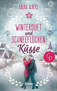 Winterduft und Schneeflockenküsse von Laura Albers spielt zur Weihnachtszeit! Mehr Neuerscheinungen könnt ihr auf meinem Blog entdecken!