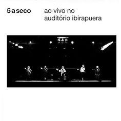 5 A Seco – Ao Vivo No Auditório do Ibirapuera (2012) CD Completo MP3