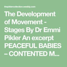 The Development of Movement - Stages Early Education, Early Childhood Education, Marriage And Family, Family Life, Baby Learning, Investigations, Foundation, Stage, Parenting