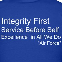 Air Force Core Values Air Force Love, Us Air Force, Military Quotes, Military Mom, Air Force Quotes, Civil Air Patrol, Airforce Wife, Rotc, Core Values
