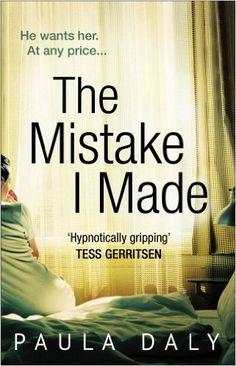 The Mistake I Made: Amazon.co.uk: Paula Daly: 9780552171304: Books
