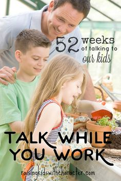 52 Weeks of Talking to Our Kids: Talk While You Work by Character Ink