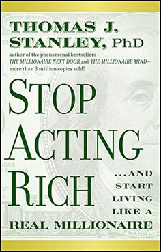 Stop Acting Rich: .And Start Living Like A Real Millionaire The bestselling author of The Millionaire Next Door reveals easy ways to build real wealth Best Books To Read, Good Books, Christmas Savings Plan, Millionaire Next Door, Fiction, Sr1, Finance Books, Thing 1, Dave Ramsey