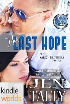 Book two in the Sarich Brothers series: The Omega Team: Her Last Hope