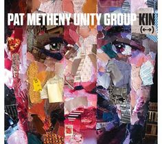 """Nonesuch Releases Debut Recording from Pat Metheny Unity Group, """"Kin (←→),"""" on February 4; World Tour Begins February 3"""
