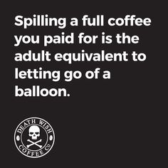 Yes, and I spill partial ones, usually on my shirt, which I also paid for, regularly.