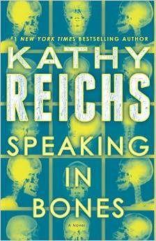 Speaking in Bones (Temperance Brennan, #18) by Kathy Reichs. LibraryReads pick July 2015.