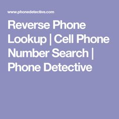 Reverse phone lookup cell phone number search phone detective