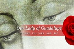 Our Lady of Guadalupe - Beyond Culture and Art - SoulPainter.com