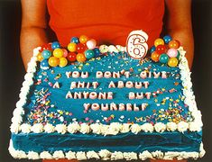 zombieproduce: Jenny Holzer i can think of a few people i'd give this to. Happy 6th Birthday, Birthday Cakes, Funny Birthday, Birthday Stuff, Jenny Holzer, Funny Cake, Cake Wrecks, Ex Machina, Let Them Eat Cake