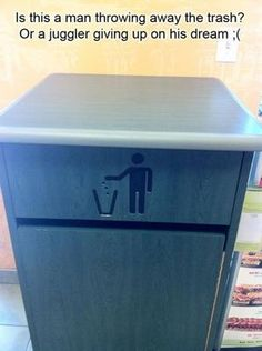 """""""Is this a man throwing away the trash? Or a juggler giving up on his dream?""""  Yeah, you'll never look at it the same way again either..."""