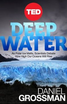 Deep Water: As Polar Ice Melts, Scientists Debate How High Our Oceans Will Rise (Kindle Single) by Daniel Grossman, http://www.amazon.com/dp/B008R8U1LU/ref=cm_sw_r_pi_dp_UaeYub1SMJE70