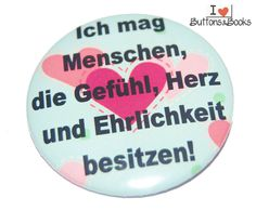 Spruchbutton-5cm-Button-Gefühl+Herz+Ehrlichkeit+von+Buttons&Books+auf+DaWanda.com