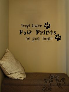 Dogs leave Paw Prints on your heart - Family wall Decals - Wall Decal - Wall Vinyl - Wall Décor - Decal - Dog Wall Decal $16.00