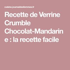 Recette de Verrine Crumble Chocolat-Mandarine : la recette facile