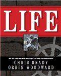 LIFE by Orrin Woodward and Chris Brady