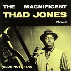 "Thad Jones ""The Magnificent Thad Jones, vol. 3"" Blue Note Records BLP 1546 12"" LP Vinyl Record (1957) Album Cover Design by Reid Miles Photo by Francis Wolff"