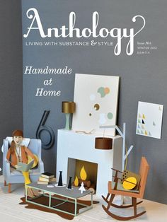 Beautiful Home printmagazine 'Anthology' has a theme for each issue. This one is Handmade at Home.