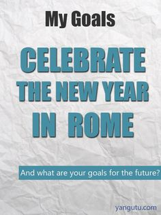 It's My Goal: Celebrate the New Year in Rome #goals, #personal, #bestofpinterest, https://apps.facebook.com/yangutu
