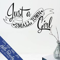 Just A Small Town Girl Svg, Svg files for Cricut, Banner Svg, Dxf, Svg for Silhouette, Girls Shirt, Digital Form, Digital Image, Cricut Banner, Pendleton Shirts, Small Town Girl, Vinyl Cutting, Collage Sheet, Svg Files For Cricut, Small Towns