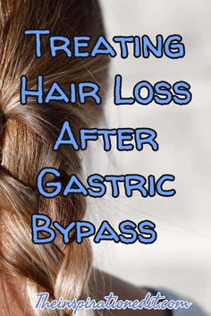 Hair and Beauty After Gastric Bypass  Treating Hair Loss After Gastric Bypass Surgery One of the things I have suffered from over the past year is significant hair loss and slow hair growth. My hair has always been slow to grow…