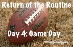 Return of the Routine: Game Day