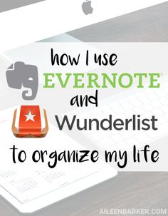 How I use Evernote and Wunderlist to Organize My Life