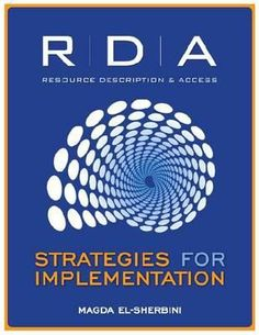 RDA : strategies for implementation / Magda El-Sherbini. / Chicago : ALA Editions, an imprint of the American Library Association, 2013.  El-Sherbini tackles key questions about how the new cataloging standard will be implemented by cataloging professionals, offering an orientation in the conceptual background and the structure of RDA: Resource Description and Access from a practical and technical perspective, including a detailed comparison with AACR2.