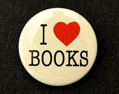 I Love Books - Button Pinback Badge 1 1/2 inch 1.5