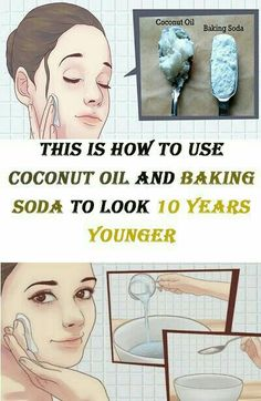 Coconut Oil Uses - This Is How To Use Coconut Oil And Baking Soda To Look 10 Years Younger 9 Reasons to Use Coconut Oil Daily Coconut Oil Will Set You Free — and Improve Your Health!Coconut Oil Fuels Your Metabolism! Beauty Care, Diy Beauty, Beauty Skin, Beauty Hacks, Face Beauty, Coconut Oil Uses, Younger Skin, Beauty Recipe, Tips Belleza