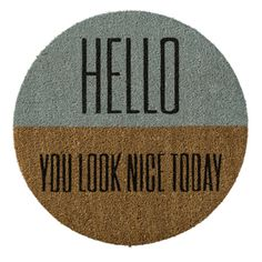 "Paillasson rond coco ""Hello you look nice today"" Bloomingville"