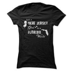 JUST A NEW JERSEY GIRL IN A FLORIDA WORLD T-Shirts, Hoodies. GET IT ==► https://www.sunfrog.com/LifeStyle/JUST-A-NEW-JERSEY-GIRL-IN-A-FLORIDA-WORLD-ladies.html?id=41382