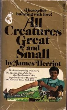All Creatures Great and Small by James Herriot.