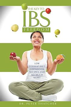 The Key To IBS Freedom: Low Fodmap Diet, Cookbook Recipes And Much More! by Peter Thatcher, http://www.amazon.com/dp/B00R6G2TIW/ref=cm_sw_r_pi_dp_qYhLub0SCV69T