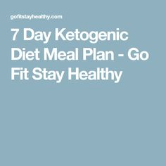 7 Day Ketogenic Diet Meal Plan - Go Fit Stay Healthy Ketogenic Diet Meal Plan, Atkins Diet, Keto Meal Plan, Diet Meal Plans, Ketogenic Recipes, Diet Recipes, Keto Foods, Healthy Recipes, Recipies