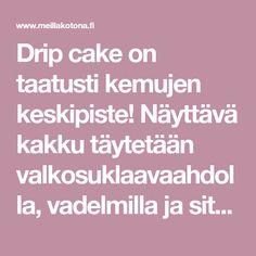 Drip cake on taatusti kemujen keskipiste! Näyttävä kakku täytetään valkosuklaavaahdolla, vadelmilla ja sitruunatahnalla. Baking, Bakken, Bread, Backen, Reposteria